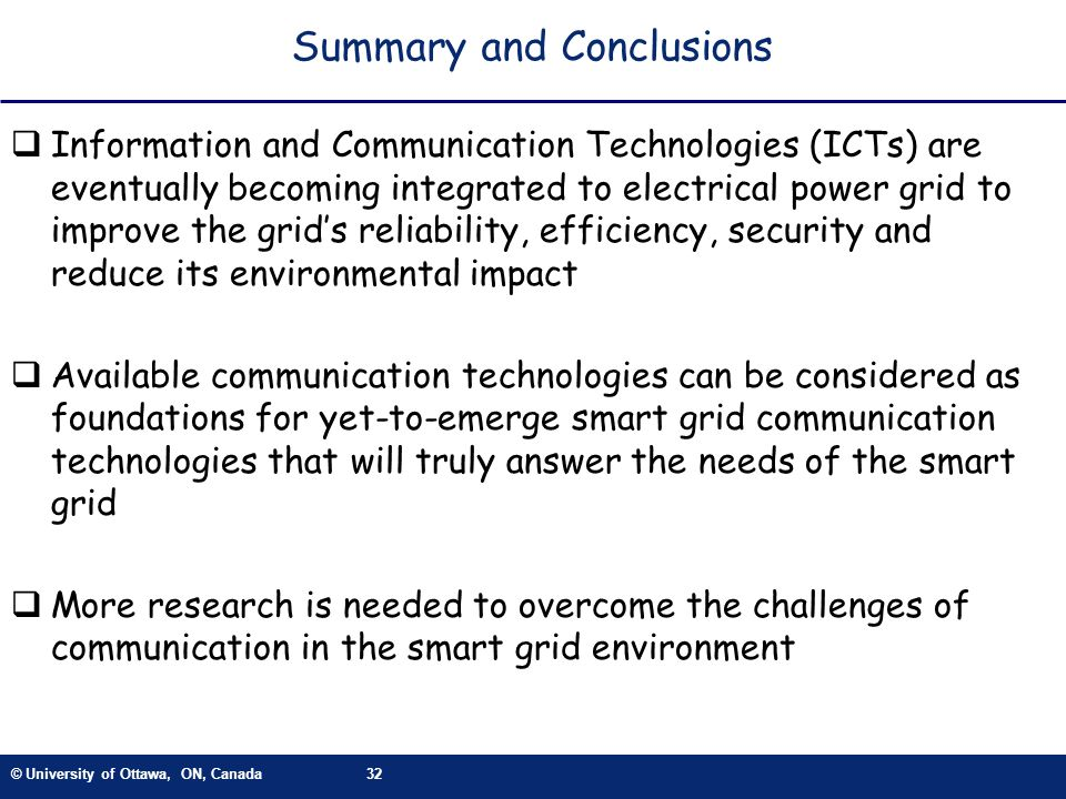© University of Ottawa, ON, Canada32 Summary and Conclusions Information and Communication Technologies (ICTs) are eventually becoming integrated to e