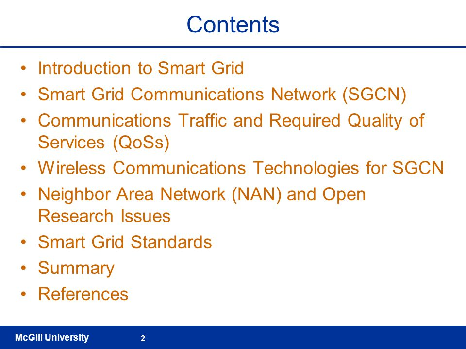 McGill University 2 Contents Introduction to Smart Grid Smart Grid Communications Network (SGCN) Communications Traffic and Required Quality of Servic