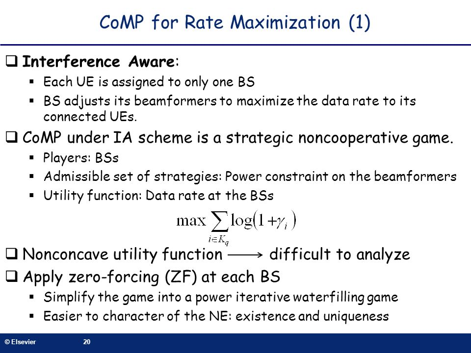 © Elsevier20 CoMP for Rate Maximization (1) Interference Aware: Each UE is assigned to only one BS BS adjusts its beamformers to maximize the data rat