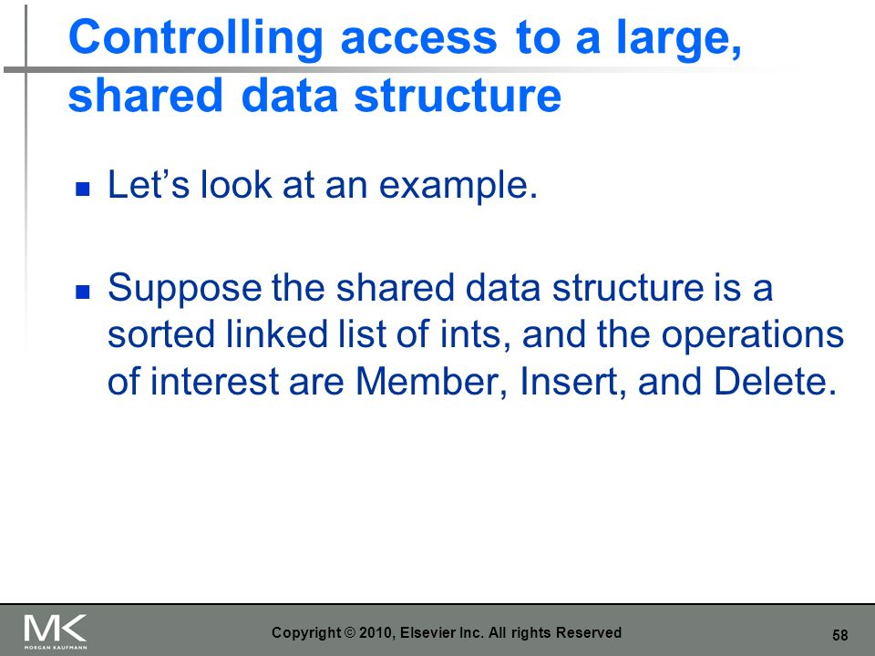 58 Controlling access to a large, shared data structure Lets look at an example.