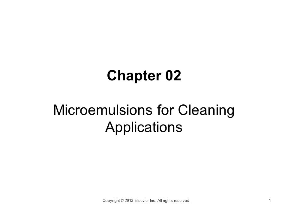 Chapter 02 Microemulsions for Cleaning Applications 1Copyright © 2013 Elsevier Inc.