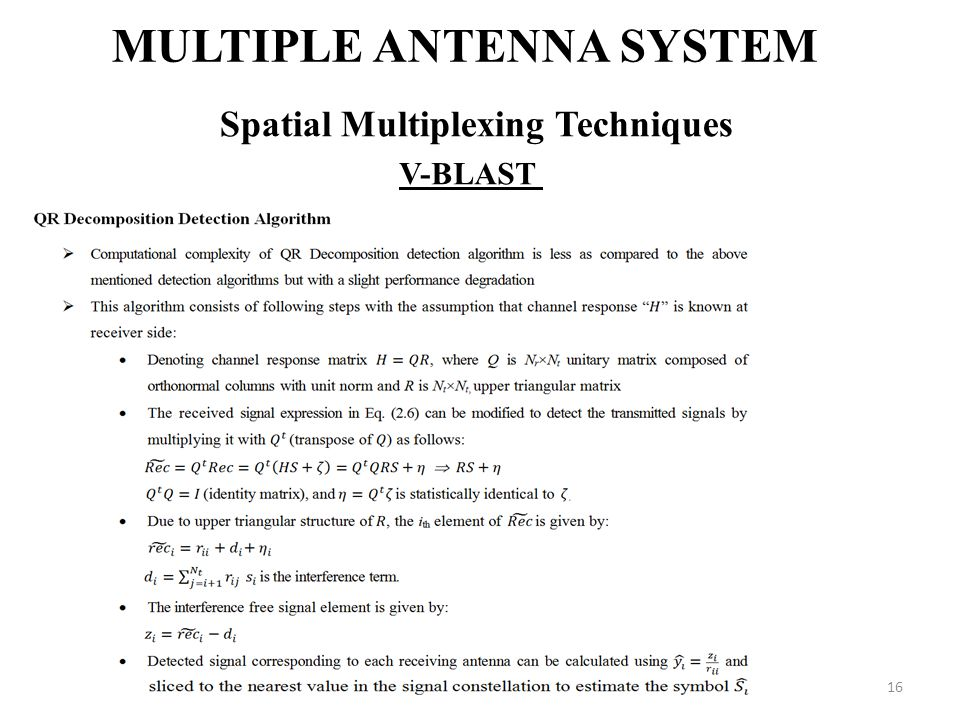 16 MULTIPLE ANTENNA SYSTEM Spatial Multiplexing Techniques V-BLAST