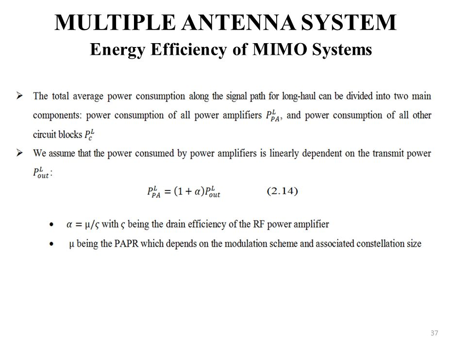 37 MULTIPLE ANTENNA SYSTEM Energy Efficiency of MIMO Systems