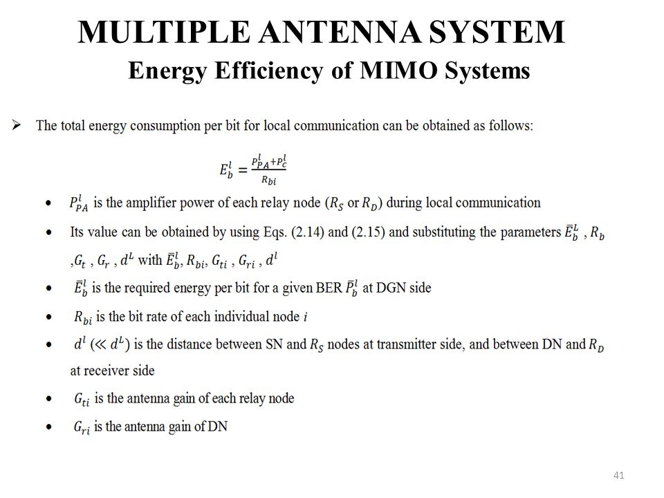 41 MULTIPLE ANTENNA SYSTEM Energy Efficiency of MIMO Systems