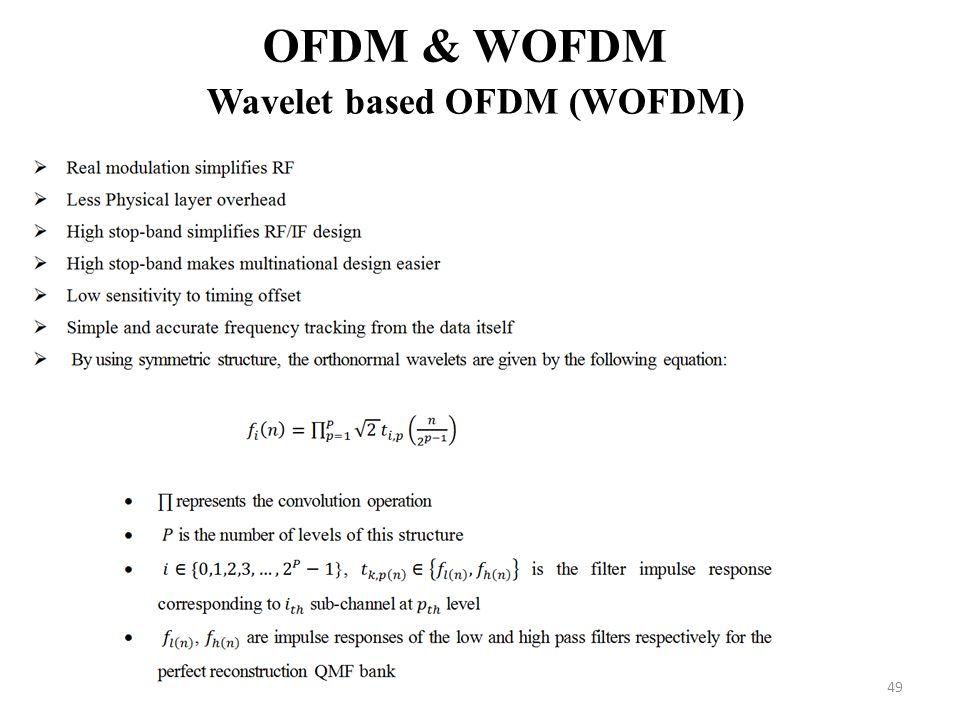 49 OFDM & WOFDM Wavelet based OFDM (WOFDM)