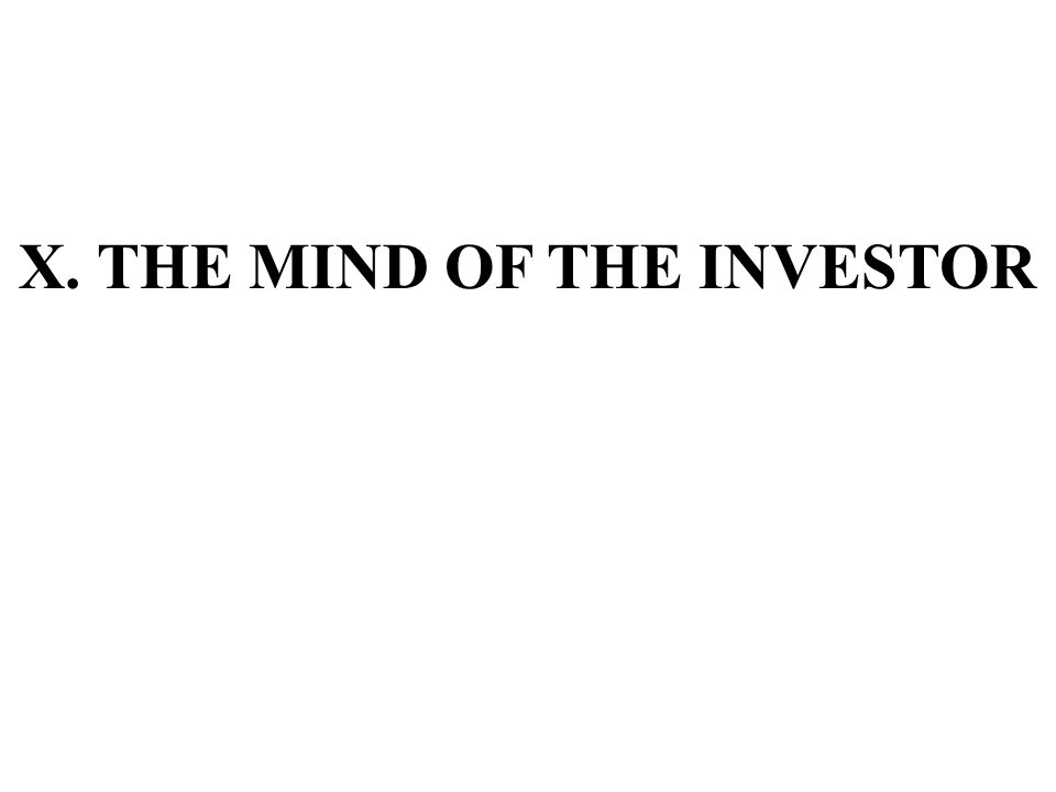 X. THE MIND OF THE INVESTOR