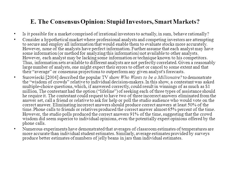 E. The Consensus Opinion: Stupid Investors, Smart Markets.