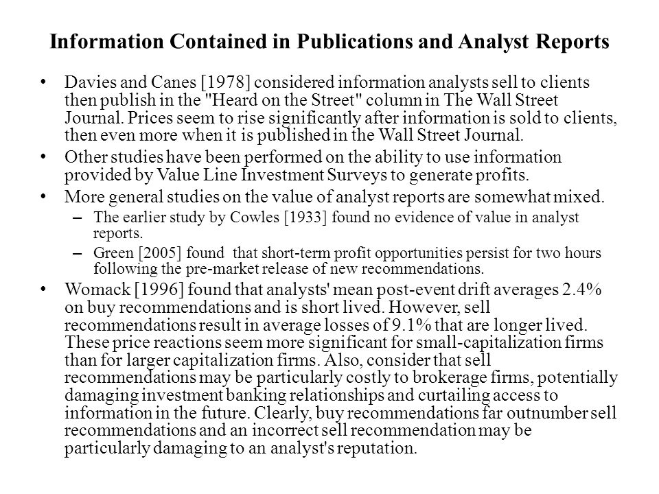 Information Contained in Publications and Analyst Reports Davies and Canes [1978] considered information analysts sell to clients then publish in the