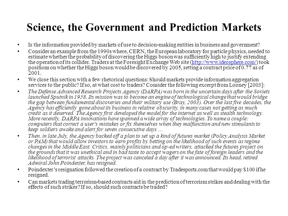 Science, the Government and Prediction Markets Is the information provided by markets of use to decision-making entities in business and government? C