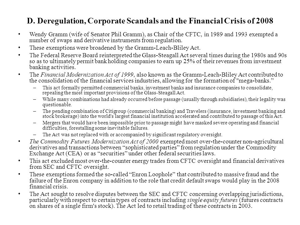 D. Deregulation, Corporate Scandals and the Financial Crisis of 2008 Wendy Gramm (wife of Senator Phil Gramm), as Chair of the CFTC, in 1989 and 1993