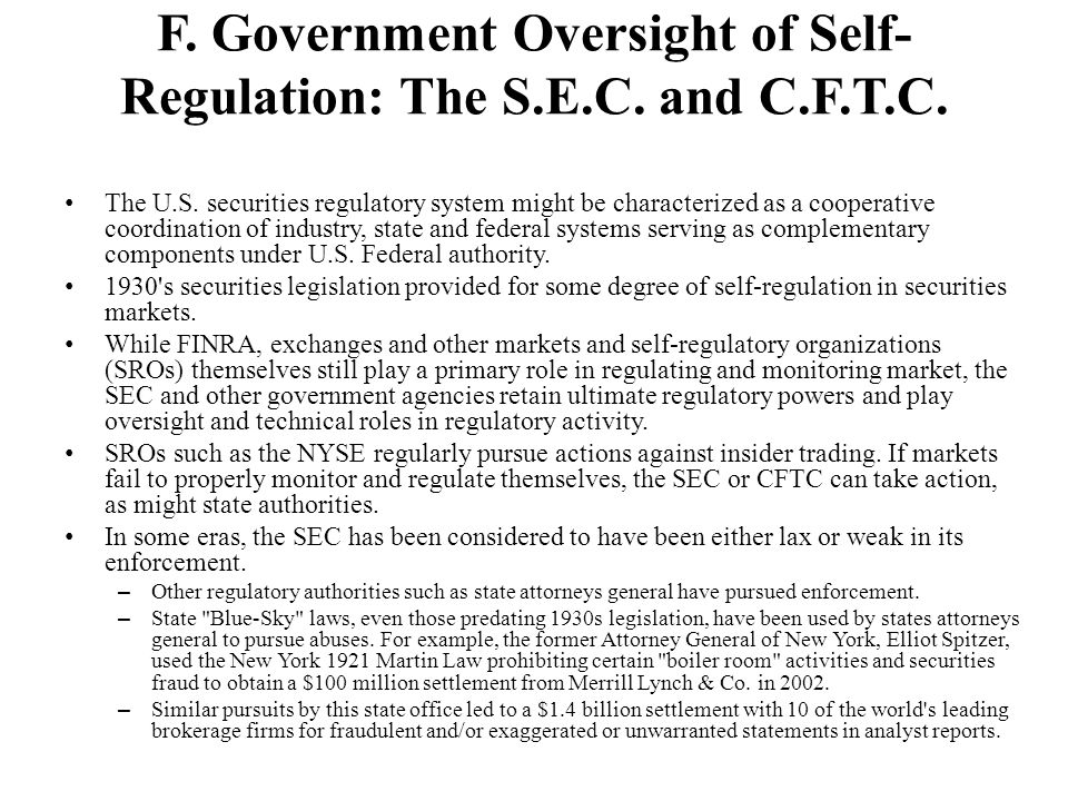 F. Government Oversight of Self- Regulation: The S.E.C. and C.F.T.C. The U.S. securities regulatory system might be characterized as a cooperative coo