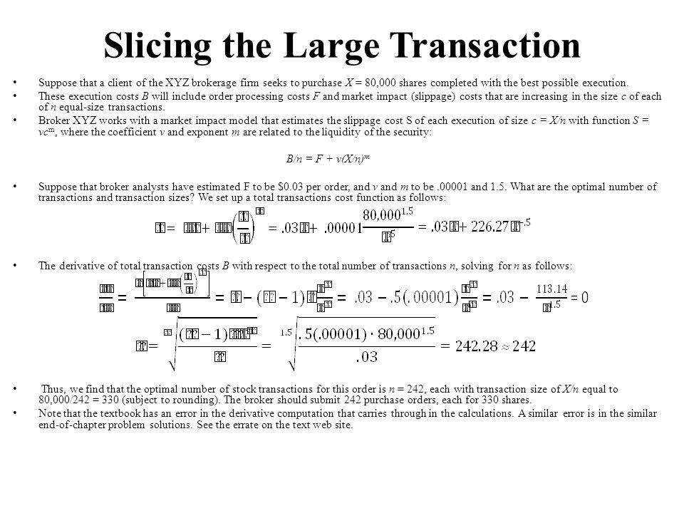 Slicing the Large Transaction Suppose that a client of the XYZ brokerage firm seeks to purchase X = 80,000 shares completed with the best possible exe