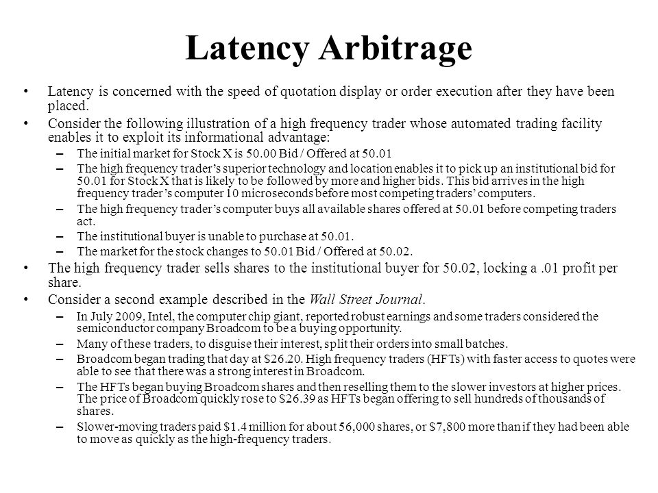 Latency Arbitrage Latency is concerned with the speed of quotation display or order execution after they have been placed. Consider the following illu