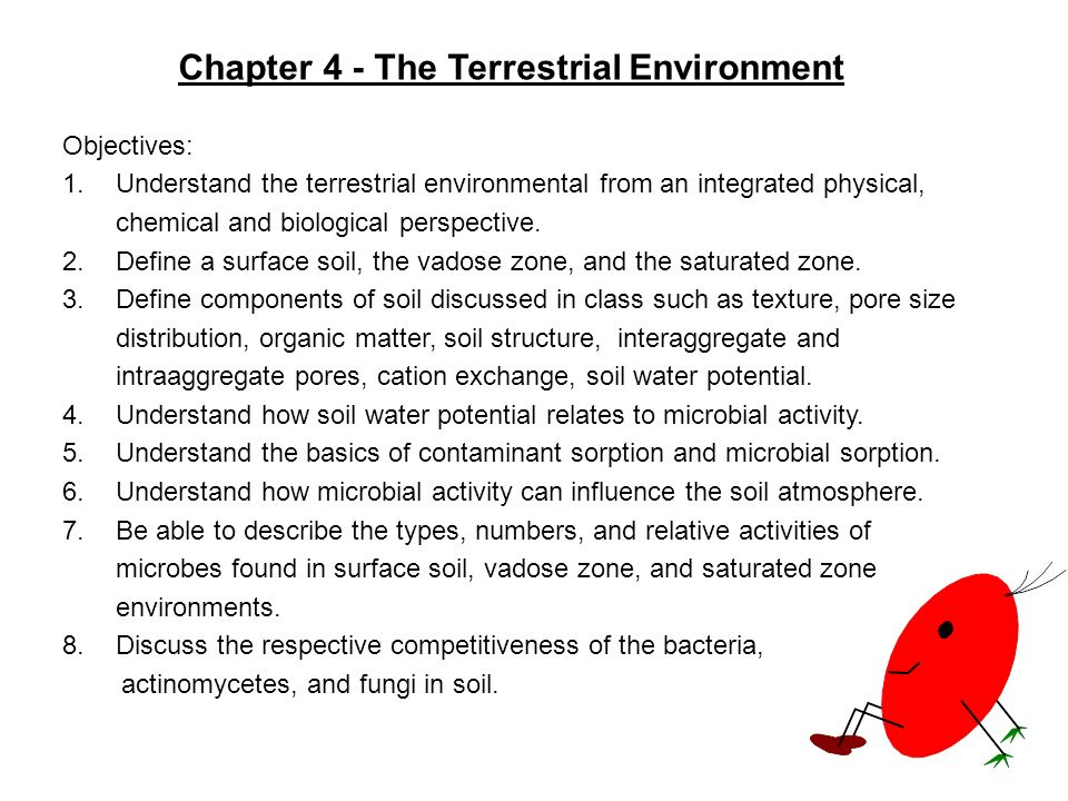 Objectives: 1.Understand the terrestrial environmental from an integrated physical, chemical and biological perspective. 2.Define a surface soil, the