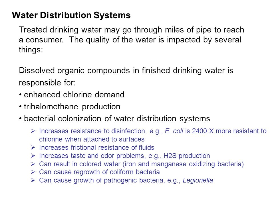 Water Distribution Systems Treated drinking water may go through miles of pipe to reach a consumer.