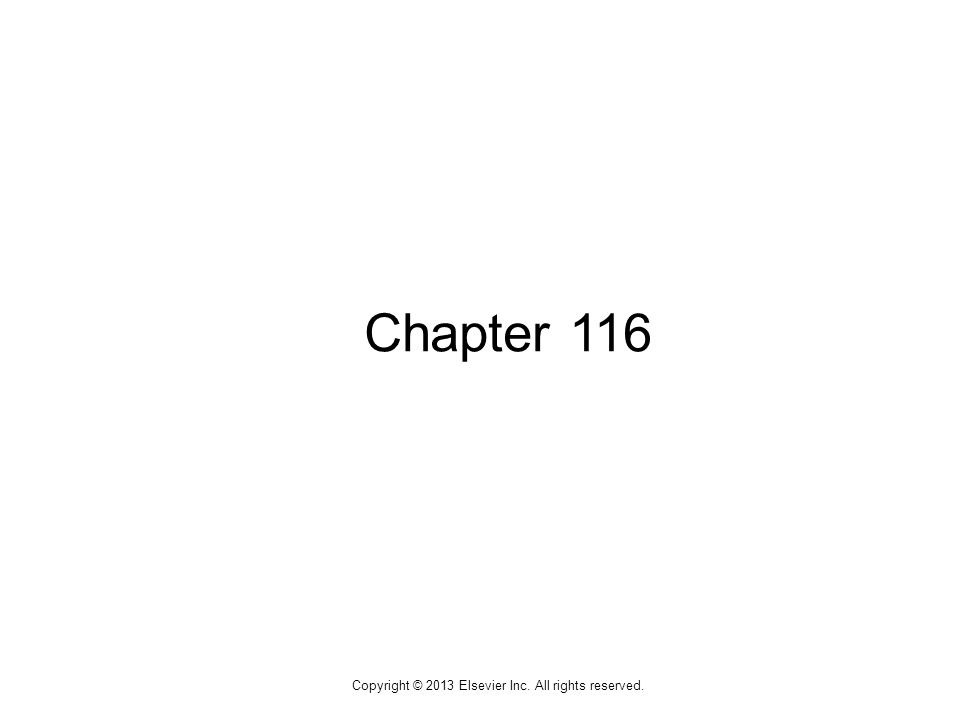 1 Copyright © 2013 Elsevier Inc. All rights reserved. Chapter 116