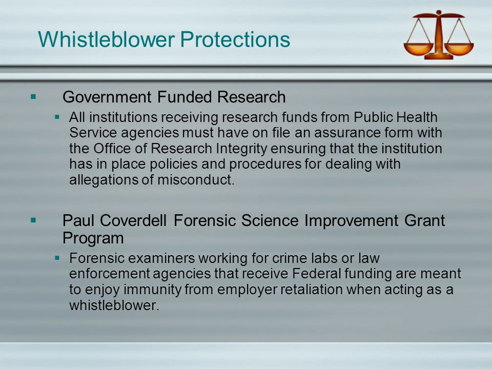 Whistleblower Protections Government Funded Research All institutions receiving research funds from Public Health Service agencies must have on file a
