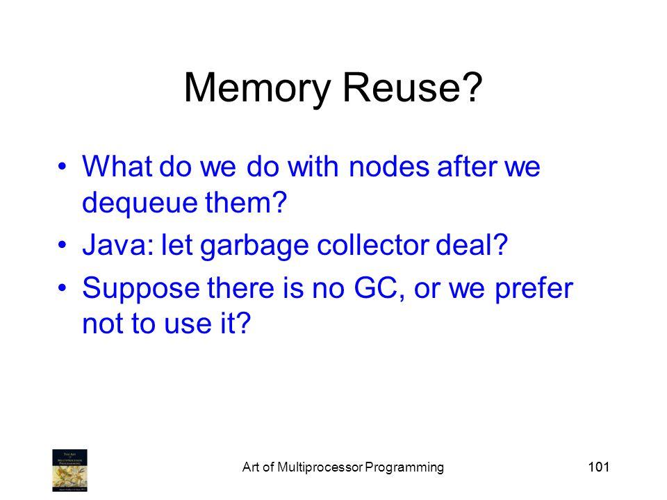 Art of Multiprocessor Programming101 Memory Reuse.