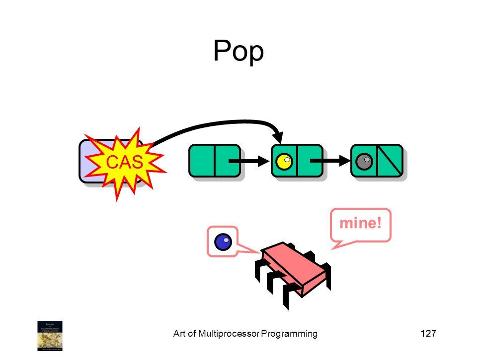 Art of Multiprocessor Programming127 Pop Top CAS mine!