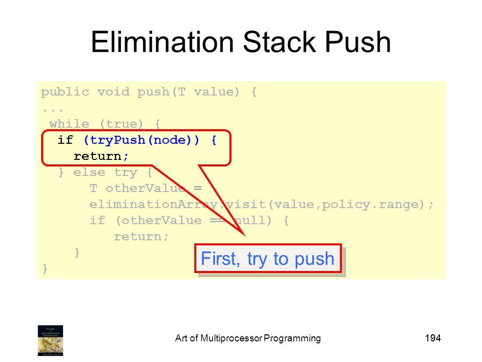 Art of Multiprocessor Programming194 public void push(T value) {...
