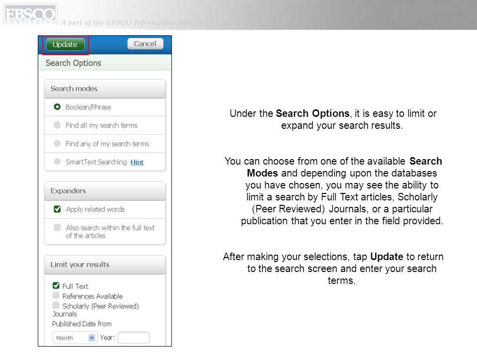 Under the Search Options, it is easy to limit or expand your search results.