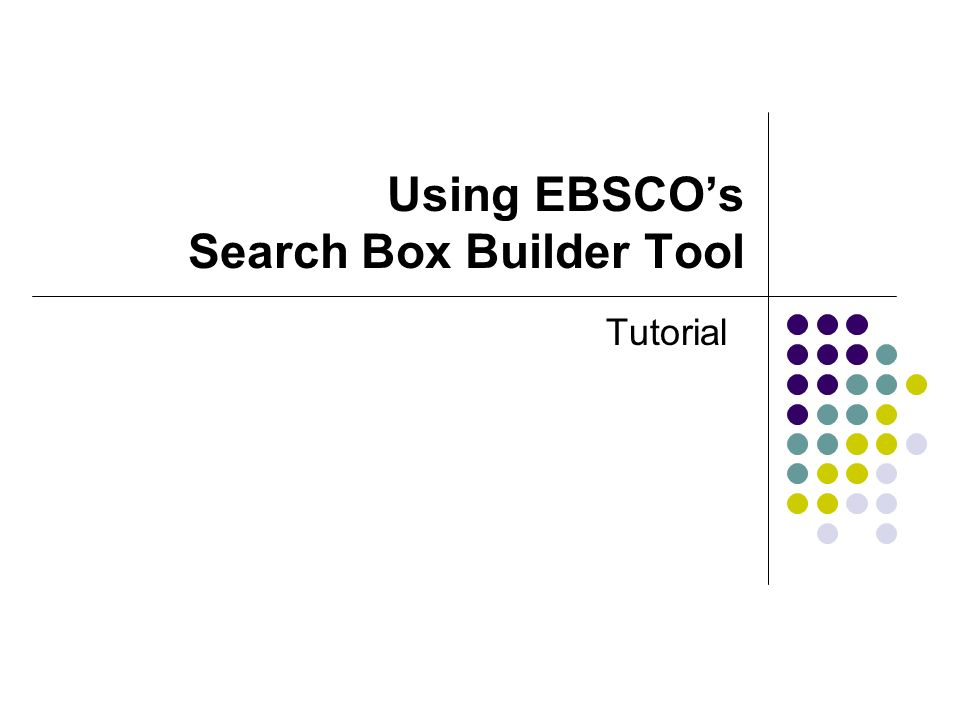 Using EBSCOs Search Box Builder Tool Tutorial