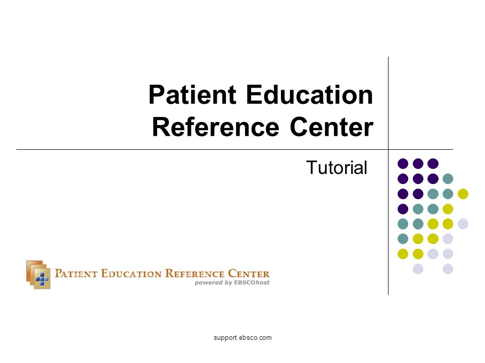 support.ebsco.com Patient Education Reference Center Tutorial