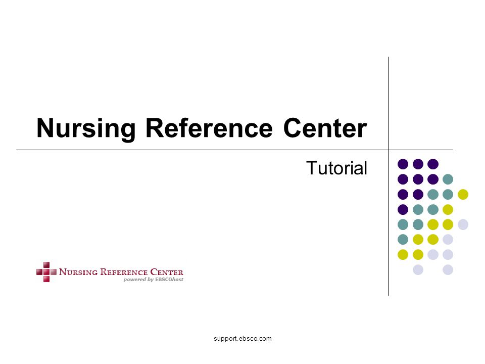 support.ebsco.com Nursing Reference Center Tutorial