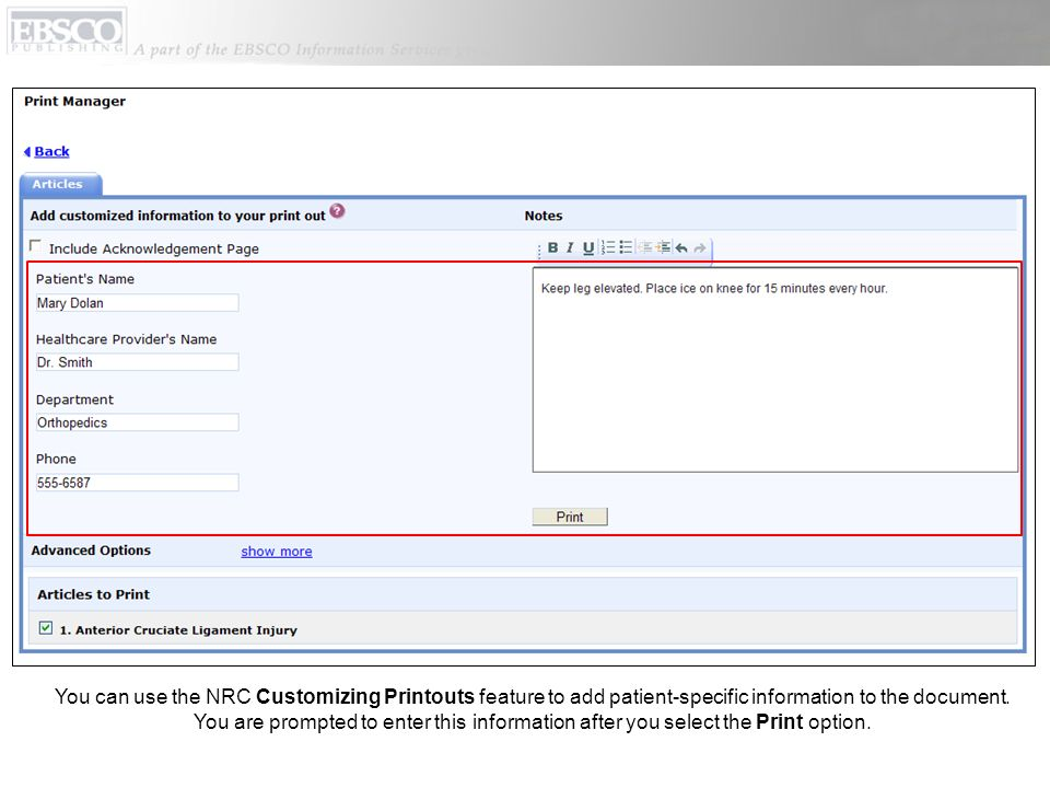 You can use the NRC Customizing Printouts feature to add patient-specific information to the document.