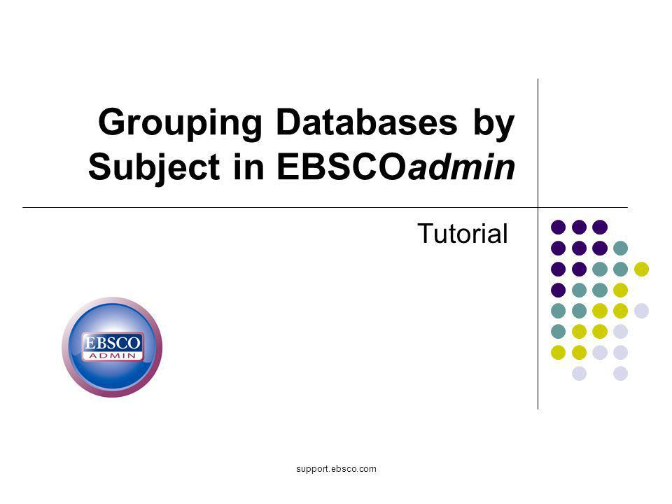 Welcome to EBSCOs Grouping Databases by Subject tutorial, where you will learn how to display your EBSCOhost databases grouped by subject on the Choose Databases screen.