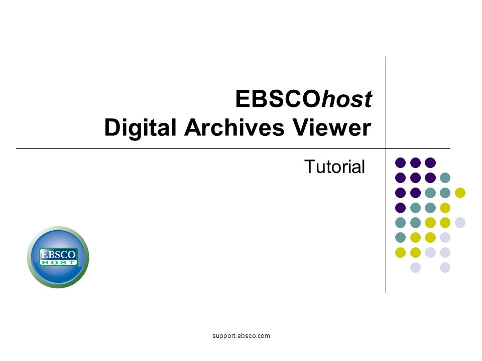 support.ebsco.com EBSCOhost Digital Archives Viewer Tutorial