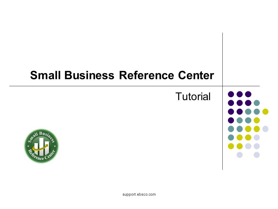 Welcome to EBSCOs Small Business Reference Center (SBRC) tutorial.