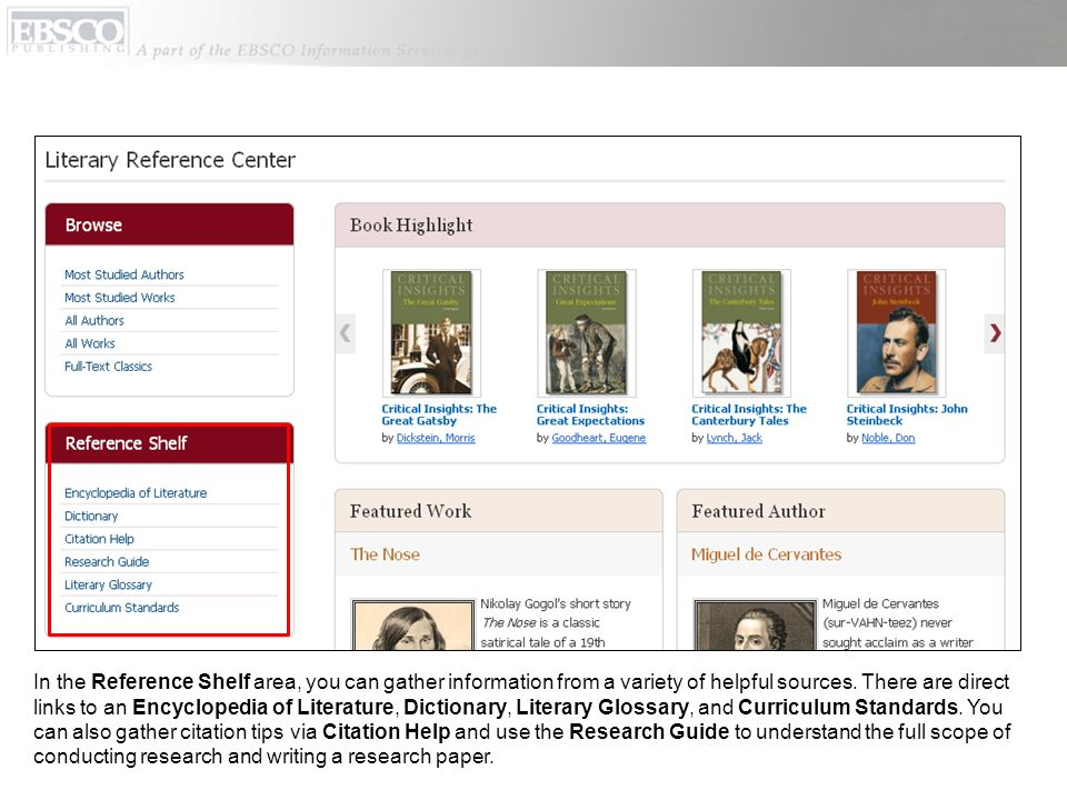 In the Reference Shelf area, you can gather information from a variety of helpful sources.