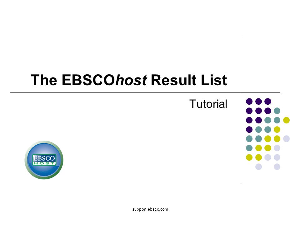 support.ebsco.com The EBSCOhost Result List Tutorial