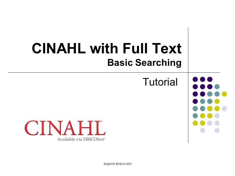 support.ebsco.com CINAHL with Full Text Basic Searching Tutorial