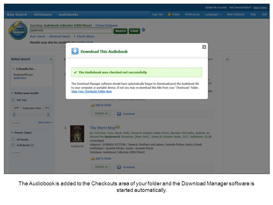 The Audiobook is added to the Checkouts area of your folder and the Download Manager software is started automatically.