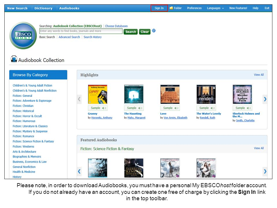 Please note, in order to download Audiobooks, you must have a personal My EBSCOhost folder account.