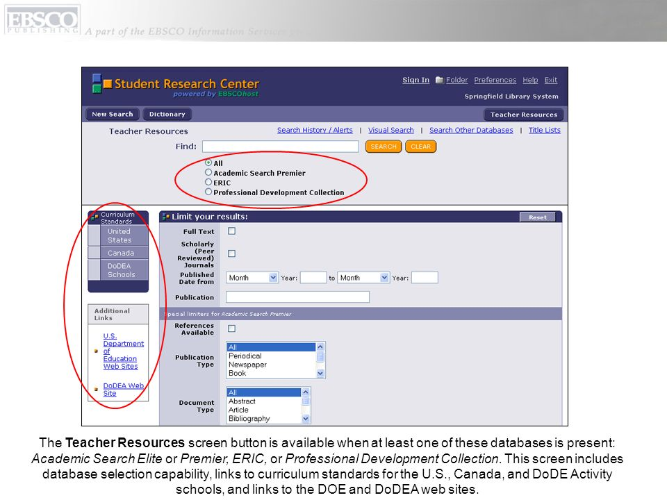 The Teacher Resources screen button is available when at least one of these databases is present: Academic Search Elite or Premier, ERIC, or Professio