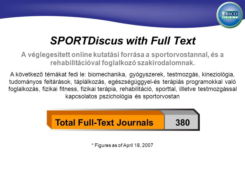 SPORTDiscus with Full Text A véglegesített online kutatási forrása a sportorvostannal, és a rehabilitációval foglalkozó szakirodalomnak. A következő t
