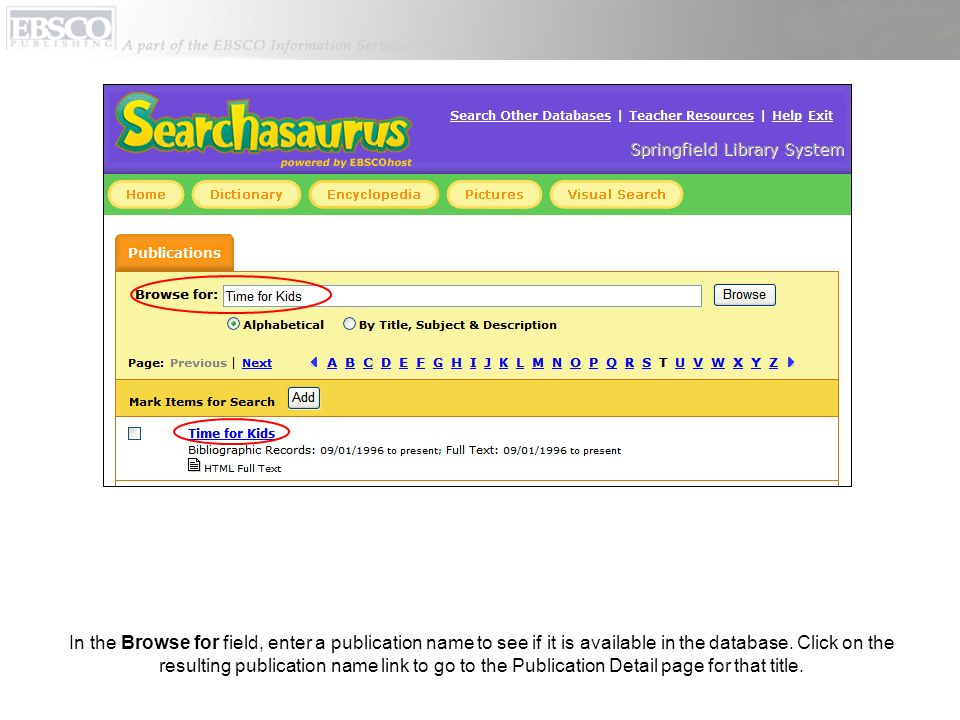 In the Browse for field, enter a publication name to see if it is available in the database.