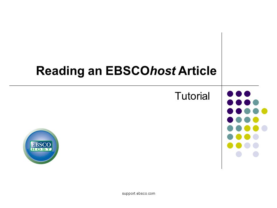 support.ebsco.com Tutorial Reading an EBSCOhost Article