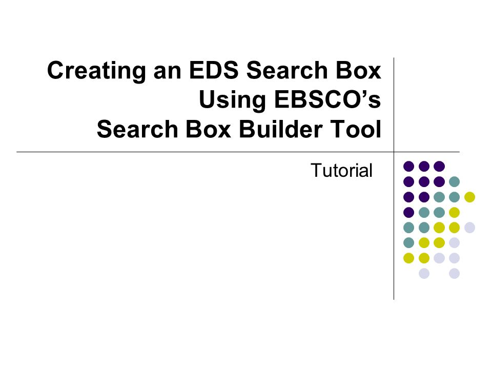 Creating an EDS Search Box Using EBSCOs Search Box Builder Tool Tutorial