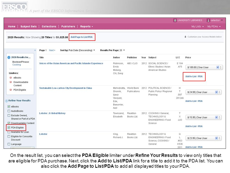 On the result list, you can select the PDA Eligible limiter under Refine Your Results to view only titles that are eligible for PDA purchase.