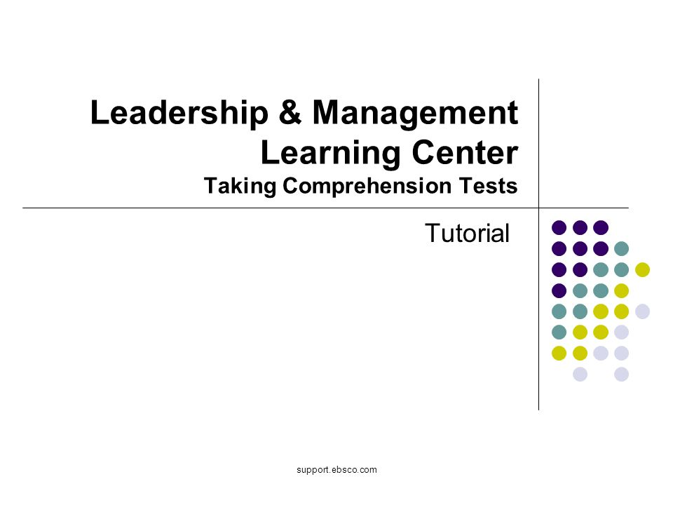Welcome to EBSCOs Leadership & Management Learning Center (LMLC) Comprehension Tests tutorial.