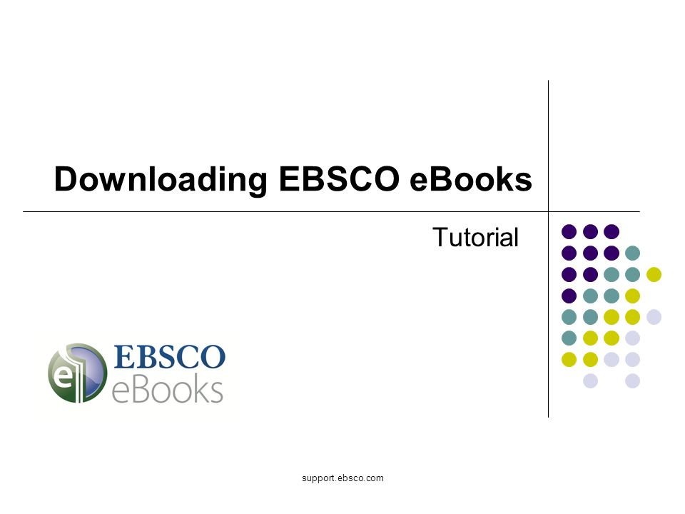 support.ebsco.com Tutorial Downloading EBSCO eBooks