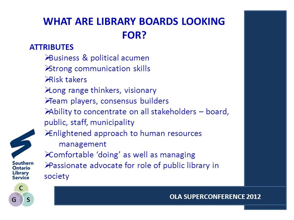 C SG OLA SUPERCONFERENCE 2012 WHAT ARE LIBRARY BOARDS LOOKING FOR.