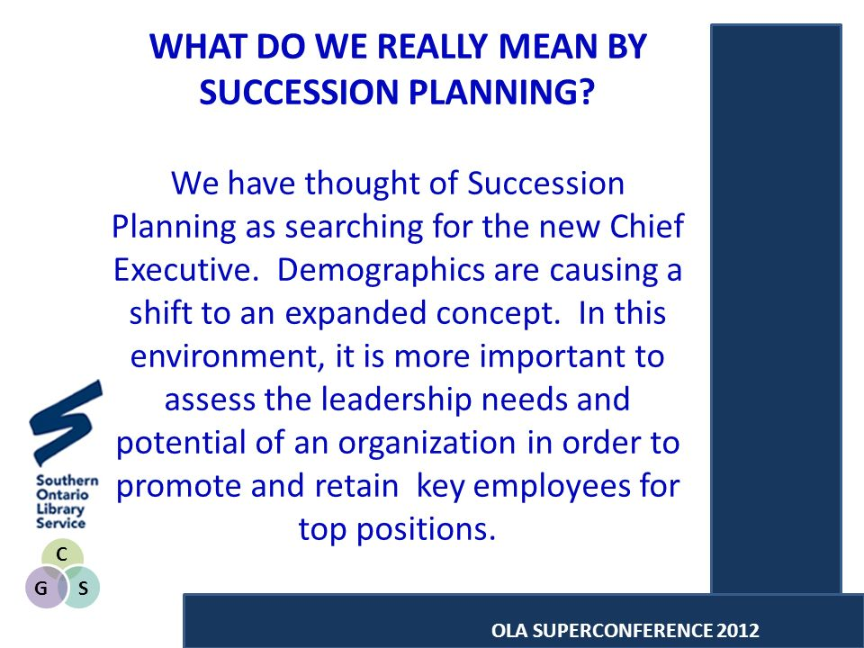 C SG OLA SUPERCONFERENCE 2012 WHAT DO WE REALLY MEAN BY SUCCESSION PLANNING.