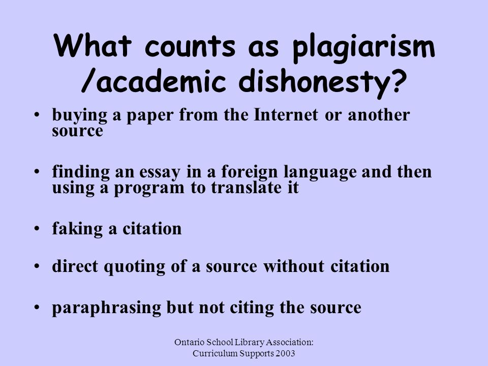 Ontario School Library Association: Curriculum Supports 2003 Why do students plagiarize.