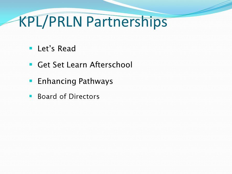 KPL/PRLN Partnerships Lets Read Get Set Learn Afterschool Enhancing Pathways Board of Directors