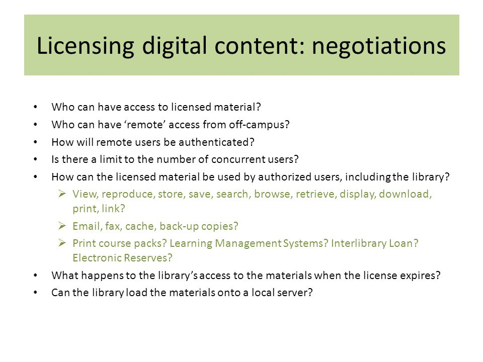 Licensing digital content: negotiations Who can have access to licensed material.